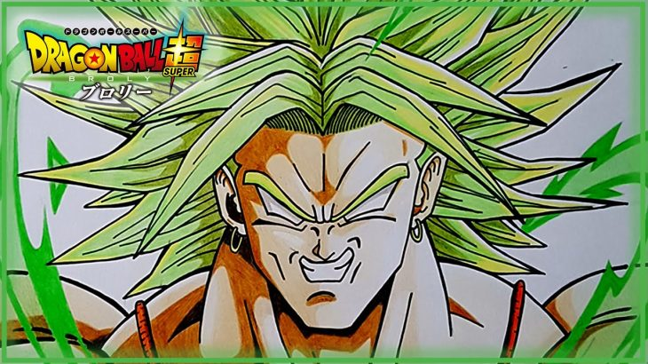 Drawing Broly – Dragon Ball Super Broly/ドラゴンボール 超 スーパー ブロリ